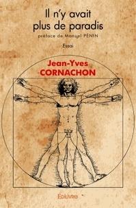 Jean-Yves Cornachon - Il n'y avait plus de paradis.