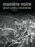 Jean-Yves Cousseau - Manière noire.