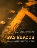 Jean-Yves Cousseau - Pas perdus - Sur le passage de Guy Debord à travers une assez courte unité de temps.