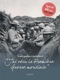 """Jean-Yves Dana - Trois poilus racontent : """"J'ai vécu la Première Guerre mondiale""""."""