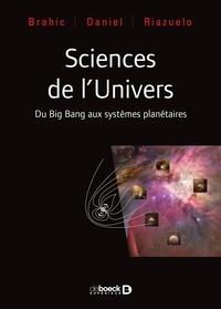 Jean-Yves Daniel et Alain Riazuelo - Sciences de l'univers - Du Big Bang aux exoplanètes.