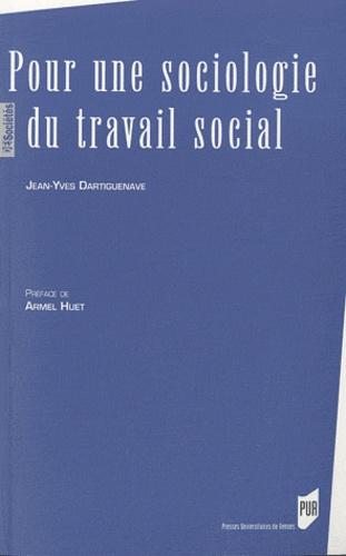 Jean-Yves Dartiguenave - Pour une sociologie du travail social.