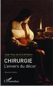 Jean-Yves de La Caffinière - Chirurgie, l'envers du décor.