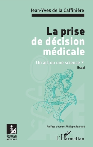 Jean-Yves de La Caffinière - La prise de décision médicale - Un art ou une science ?.