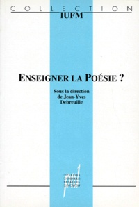 Jean-Yves Debreuille et  Collectif - Enseigner la poésie ?.
