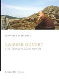 Jean-Yves Debreuille - Laisser ouvert - Lire François Montmaneix.