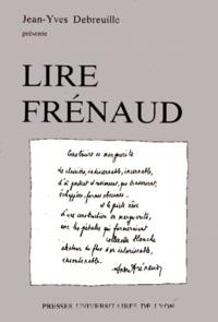 Jean-Yves Debreuille - Lire Frénaud.