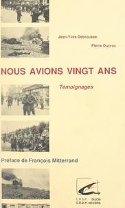 Jean-Yves Debrousse et Pierre Ducroc - Nous avions vingt ans - Témoignages.