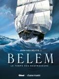 Jean-Yves Delitte - Belem - Tome 01 - Le Temps des naufrageurs.