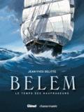 Jean-Yves Delitte - Belem Tome 1 : Le temps des naufrageurs.
