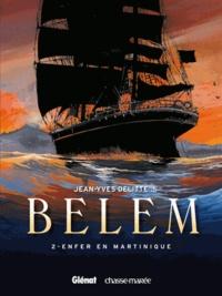 Jean-Yves Delitte et Patricia Faucon - Belem Tome 2 : Enfer en Martinique.