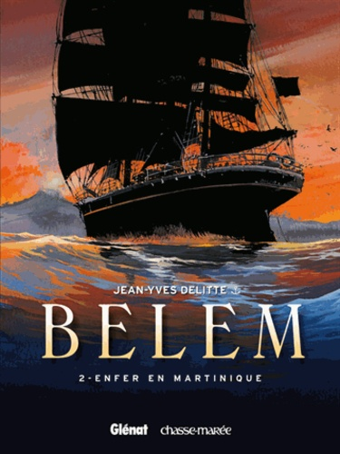 Belem Tome 2 Enfer en Martinique