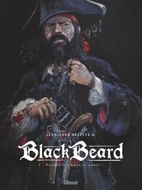 Jean-Yves Delitte - Black Beard - Tome 01 - Pendez-les haut et court.