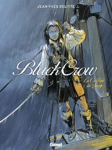 Jean-Yves Delitte - Black Crow Tome 1 : La colline de sang.