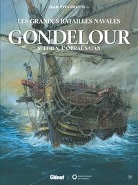 Jean-Yves Delitte - Gondelour - Suffren, l'amiral satan.
