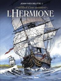 Jean-Yves Delitte - L'Hermione - La Conspiration pour la Liberté.