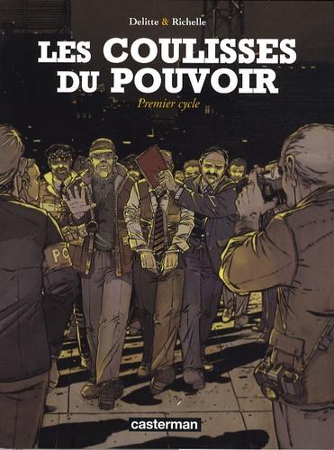 Jean-Yves Delitte et Philippe Richelle - Les Coulisses du pouvoir  : Premier cycle : Mort d'un ministre ; Au service du parti ; Cas de conscience ; Vérités.