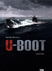 Jean-Yves Delitte - U-Boot Tome 1 : Docteur Mengel.