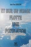 Jean-Yves Deroche - Et sur un nuage flotte une population - Court essai sur l'Africain remodelé dans les colonies françaises des Antilles.