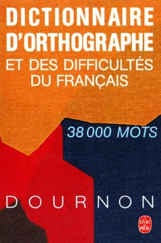 Jean-Yves Dournon - Dictionnaire d'orthographe et des difficultés du français.