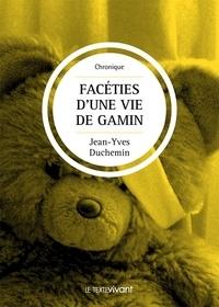 Jean-Yves Duchemin - Facéties d'une vie de gamin - Roman autobiographique.