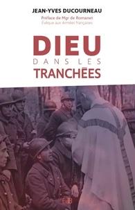 Jean-Yves Ducourneau - Dieu dans les tranchées.