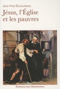 Jean-Yves Ducourneau - Jésus, l'Eglise et les pauvres.