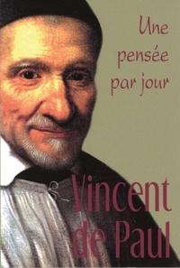 Jean-Yves Ducourneau - Saint Vincent de Paul - Une pensée par jour.
