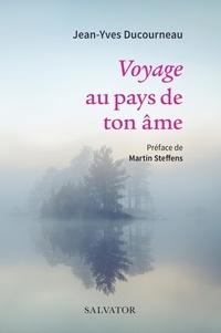 Jean-Yves Ducourneau - Voyage au pays de ton âme.