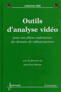 Outils d'analyse vidéo- Pour une pleine exploitation des données de vidéoprotection - Jean-Yves Dufour pdf epub