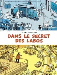 Jean-Yves Duhoo - Dans le secret des labos - tome 0 - Visitez les plus grands sites scientifiques et techniques de France et alentours.