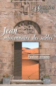Jean-Yves Dupain - Jean missionnaire des sables - Parallèles africaines.