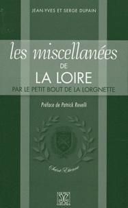 Jean-Yves Dupain et Serge Dupain - Les miscellanées de la Loire par le petit bout de la lorgnette.