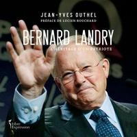 Jean-Yves Duthel et Lucien Bouchard - Bernard Landry - L'héritage d'un patriote.