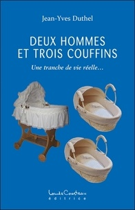 Jean-Yves Duthel - Deux hommes et trois couffins - Une tranche de vie réelle.