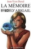 Jean-Yves Duval - La Mémoire effacée d'Abigail.