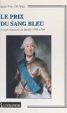 Jean-Yves Duval - Le prix du sang bleu. - Joseph-Augustin de Mailly 1708-1794.