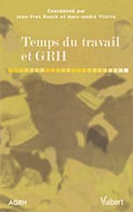 Jean-Yves Duyck et Marc-André Vilette - Temps du travail et GRH.