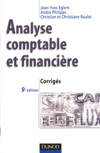 Jean-Yves Eglem et André Philipps - Analyse comptable et financière - Corrigés.