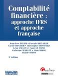 Jean-Yves Eglem et Pascale Delvaille - Comptabilité financière : approche IFRS et approche française.