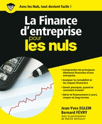 Jean-Yves Eglem et Bernard Févry - La finance d'entreprise pour les nuls.