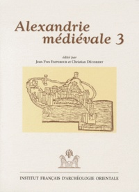 Jean-Yves Empereur et Christian Décobert - Alexandrie médiévale - Tome 3.