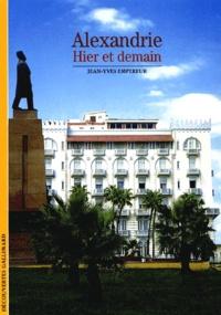 Jean-Yves Empereur - Alexandrie - Hier et demain.