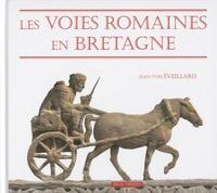 Jean-Yves Eveillard - Les voies romaines en Bretagne.