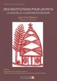 Jean-Yves Faberon - Des institutions pour un pays - La Nouvelle-Calédonie en devenir.