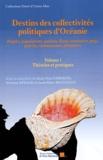 Jean-Yves Faberon et Viviane Fayaud - Destins des collectivités politiques d'Océanie - Volume 1, Théories et pratiques.