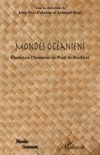 Jean-Yves Faberon et Armand Hage - Mondes Océaniens - Etudes en l'honneur de Paul de Deckker.