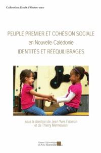 Jean-Yves Faberon - Peuple premier et cohésion sociale en Nouvelle-Calédonie - Identités et rééquilibrages.