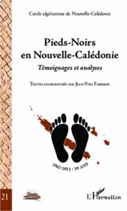 Jean-Yves Faberon - Pieds-noirs en Nouvelle-Calédonie - Témoignages et analyses.