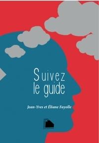 Jean-Yves Fayolle et Eliane Fayolle - Suivez le guide.